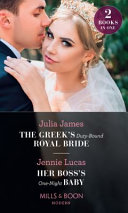 The Greek s Duty Bound Royal Bride   Her Boss s One Night Baby Book