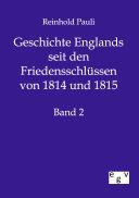 Geschichte Englands seit den Friedensschlüssen von 1814 und 1815