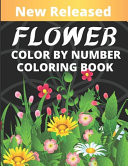 Flower Color By Number Coloring Book