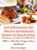 Anti Inflammatory Diet  Delicious Autoimmunity Recipes For Deep Nutrition
