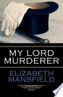 My Lord Murderer Online Book