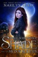Shade and the Skinwalkers (Shade Series Book 2)