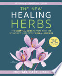 """The New Healing Herbs: The Essential Guide to More Than 130 of Nature's Most Potent Herbal Remedies"" by Michael Castleman"