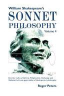 William Shakespeare s Sonnet Philosophy  Volume 4