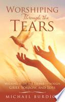 Worshiping Through the Tears
