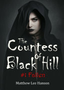 The Countess Of Black Hill: #1 Fallen