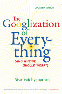The Googlization of Everything [Pdf/ePub] eBook