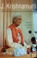 J. Krishnamurti: A Life of Compassion beyond Boundaries