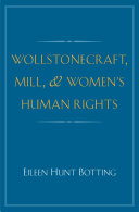 Wollstonecraft, Mill, and Women's Human Rights