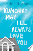 Read Online Kumquat May, I'll Always Love You For Free