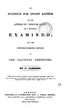 The evidence for infant baptism, by the author of 'Notitiæ ludæ', R.S. Bayley, examined; and the distinguishing tenets of the Baptists defended