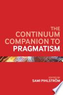 The Continuum Companion To Pragmatism