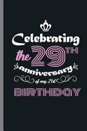 Celebrating the 29th Anniversary of My 21st Birthday