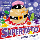 Supertato: Bubbly Troubly [Pdf/ePub] eBook