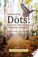 Connecting the Dots  Positive Intentions  Negative Impacts