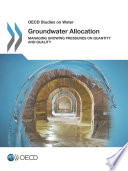 Oecd Studies On Water Groundwater Allocation Managing Growing Pressures On Quantity And Quality
