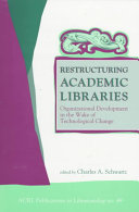 Restructuring Academic Libraries Book