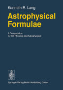 Astrophysical Formulae: A Compendium for the Physicist and ...
