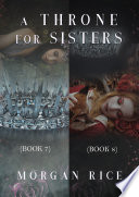 A Throne For Sisters Books 7 And 8