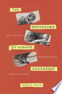 Book cover for The breakdown of higher education : how it happened, the damage it does, and what can be done