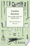Garden Rockery   How to Make  Plant and Manage Them