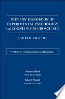 Stevens Handbook Of Experimental Psychology And Cognitive Neuroscience Developmental And Social Psychology Book PDF