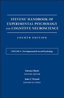 Stevens  Handbook of Experimental Psychology and Cognitive Neuroscience  Developmental and Social Psychology