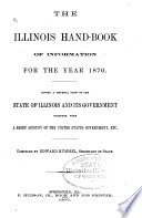 The Illinois Hand-book of Information for the Year ...