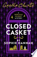 Closed Casket  The New Hercule Poirot Mystery Book