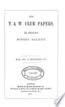 The T. & W. club papers: an illustr. monthly magazine. May-Dec., 1877