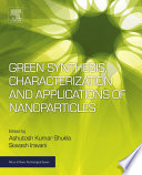 Green Synthesis  Characterization and Applications of Nanoparticles