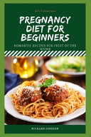 Pregnancy Diet for Beginners