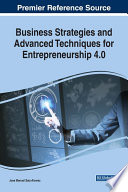 Business Strategies and Advanced Techniques for Entrepreneurship 4 0