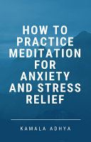 How to Practice Meditation for Anxiety and Stress Relief