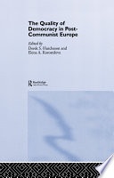 The Quality of Democracy in Post-Communist Europe