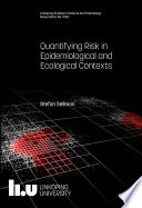 Quantifying Risk in Epidemiological and Ecological Contexts Book