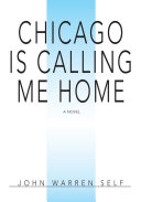 Chicago Is Calling Me Home
