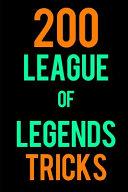 200 League of Legends Tricks