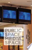 Public Space  Media Space