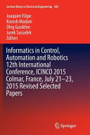 Informatics In Control Automation And Robotics 12th International Conference Icinco 2015 Colmar France July 21 23 2015 Revised Selected Papers