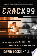 CRACK99  The Takedown of a  100 Million Chinese Software Pirate Book