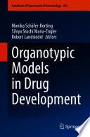 Organotypic Models in Drug Development