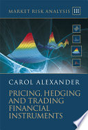 Market Risk Analysis  Pricing  Hedging and Trading Financial Instruments