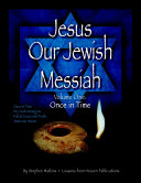 Jesus Our Jewish Messiah Volume One  Once in Time