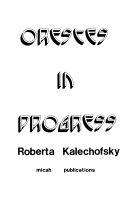 Orestes in Progress Book