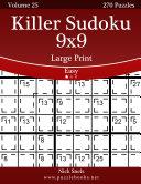 Killer Sudoku 9x9 Large Print   Easy   Volume 25   270 Logic Puzzles