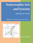 Neutrosophic Sets and Systems  An International Book Series in Information Science and Engineering  vol  19   2018