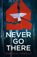 Never Go There: a gripping psychological thriller with a twist that'll shock you to the core