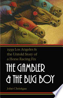 The Gambler and the Bug Boy