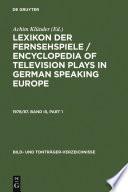 Lexikon der Fernsehspiele / Encyclopedia of television plays in German speaking Europe. 1978/87